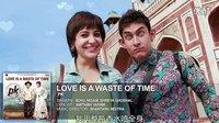 【中字】Love is a Waste of Time(相爱是虚度年华)歌曲《PK》