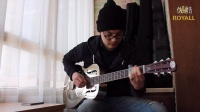 ROYALL丽声吉他101Chrome (音乐人 陈曦 倾情演绎<Dallas> by Johnny Winter)