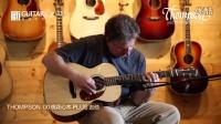 美国Thompson 汤普森手工吉他 00 桃花心木 吉他试听