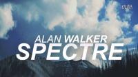 【天籁电音|Alan Walker】Alan Walker - Spectre