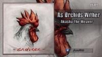 【单曲推荐】As Orchids Wither - Akasha The Weaver