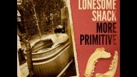 Lonesome Shack - Die Alone
