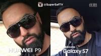 华为P9 vs Galaxy S7  相机对比 - 评测视频