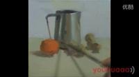 有画网艺术课堂-欧扬老师油画静物教学-桔子不锈钢壶