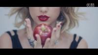 泰勒·斯威夫特Taylor Swift - 新歌 Blank Space 首播